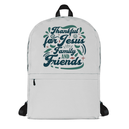 Thankful for Jesus Family Friends Backpack