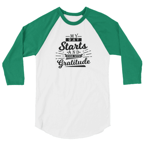 My Day Starts with Gratitude 3/4 sleeve raglan shirt