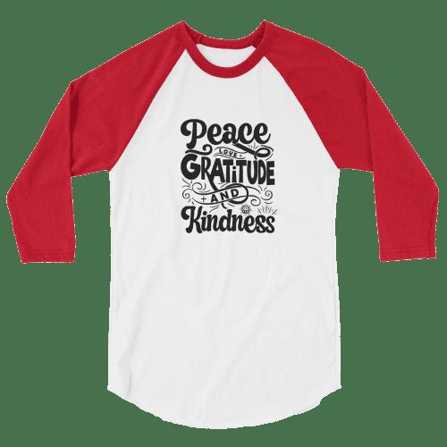 Peace Love Gratitude Kindness 3/4 sleeve raglan shirt