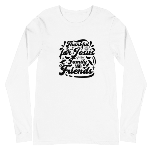 Thankful for Jesus Family Friends Unisex Long Sleeve Tee