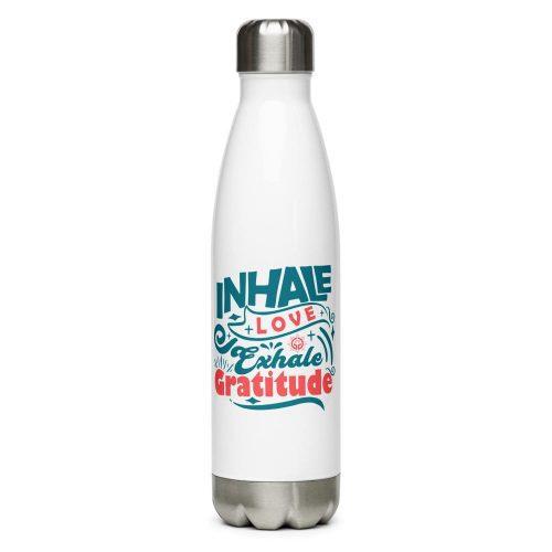 Inhale Love Exhale Gratitude Stainless Steel Water Bottle