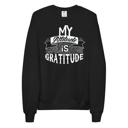 My Attitude is Gratitude Unisex fleece sweatshirt