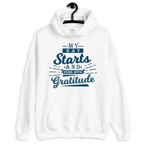 My Day Starts with Gratitude Unisex Hoodie