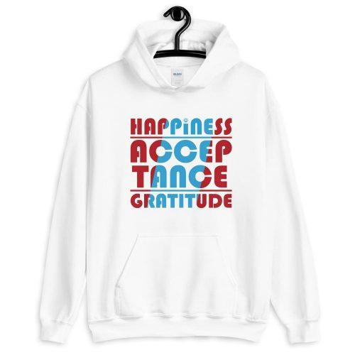 Happiness Acceptance Gratitude Unisex Hoodie