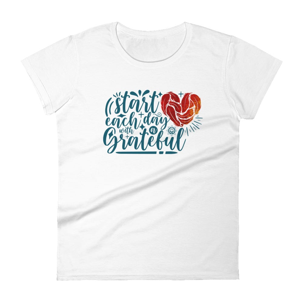 Stylish Start Each Day with a Grateful Heart Women's Tee