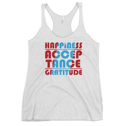 Happiness Acceptance Gratitude Womens Racerback Tank