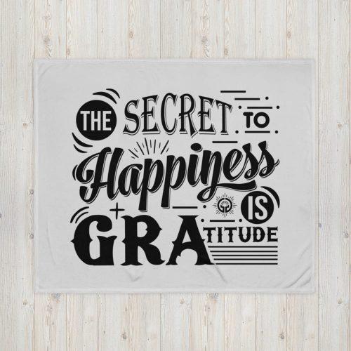 Secret to Happiness is Gratitude Throw Blanket