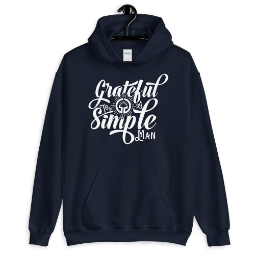 Grateful to Be a Simple Man Unisex Hoodie