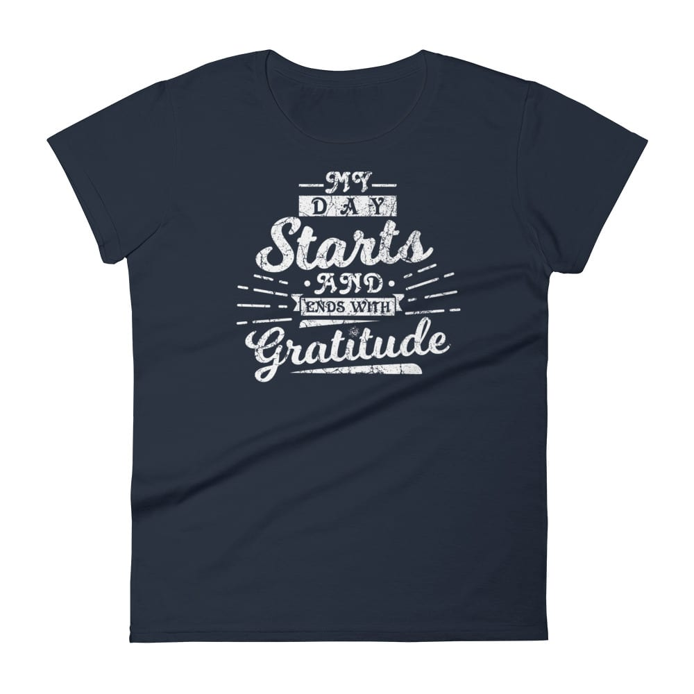 Day Starts and Ends Gratitude Womens text tee