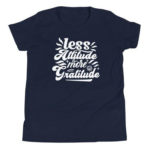 Less Attitude More Gratitude Youth Short Sleeve T-Shirt